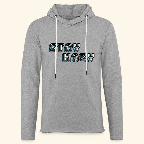 stay hazy - Light Unisex Sweatshirt Hoodie