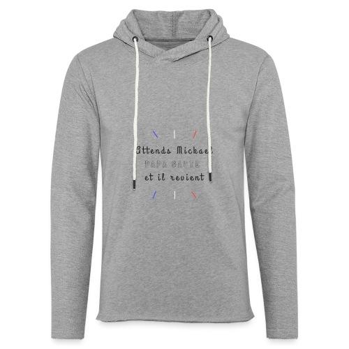 Attends Mickael - Sweat-shirt à capuche léger unisexe