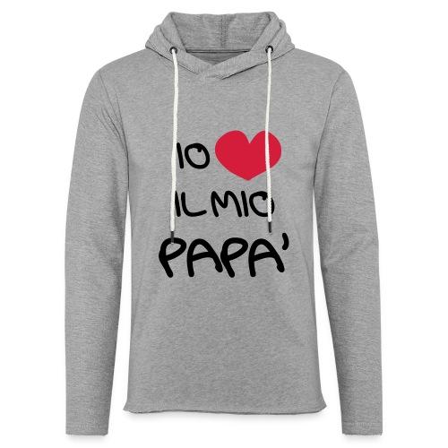 Io Amo il Mio Papà - Felpa con cappuccio leggera unisex