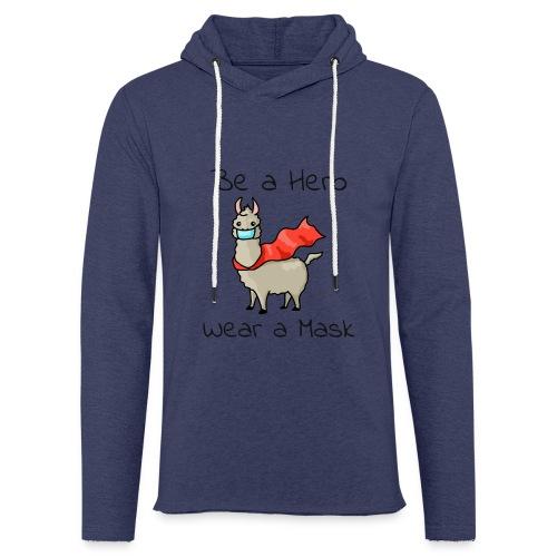 Sei ein Held, trag eine Maske! - Leichtes Kapuzensweatshirt Unisex