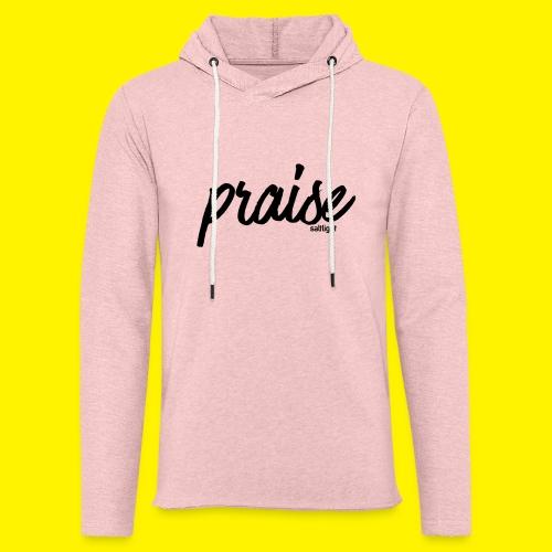 Praise (BLACK) - Light Unisex Sweatshirt Hoodie