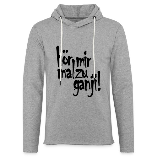 Ganji 2.0 / Der Kultspruch für deine Tasse & mehr - Leichtes Kapuzensweatshirt Unisex