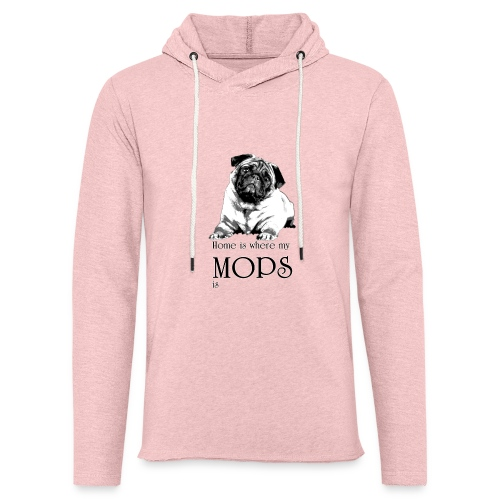 Home is where my Mops is - Leichtes Kapuzensweatshirt Unisex