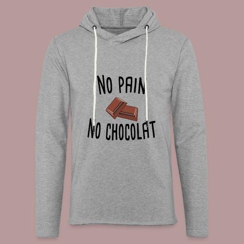 No pain no chocolat citation drôle - Sweat-shirt à capuche léger unisexe