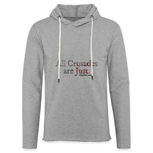 All Crusades Are Just. Alt.1 - Light Unisex Sweatshirt Hoodie