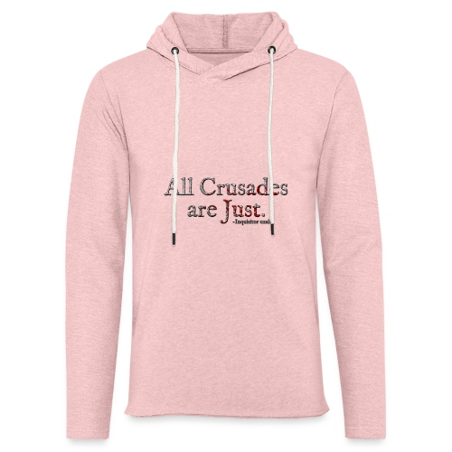 All Crusades Are Just. Alt.1 - Light Unisex Sweatshirt Hoodie