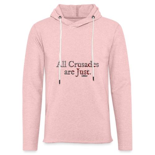 All Crusades Are Just. - Light Unisex Sweatshirt Hoodie