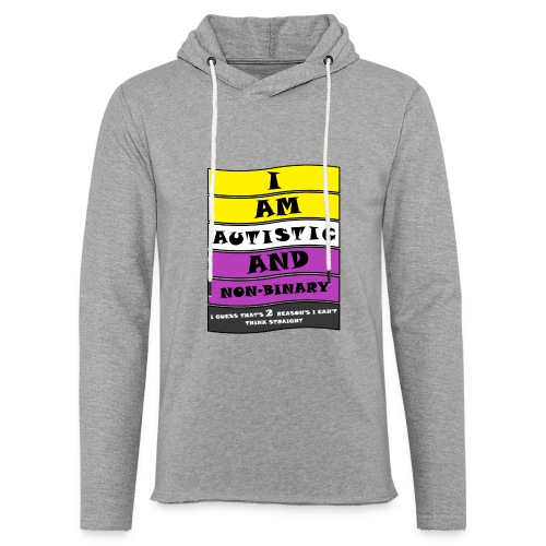 Autistic and Non-binary | Funny Quote - Light Unisex Sweatshirt Hoodie
