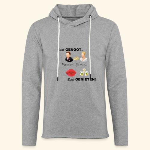 Echt-genoot, verleden tijd van ECHT-GENIETEN - Lichte hoodie unisex