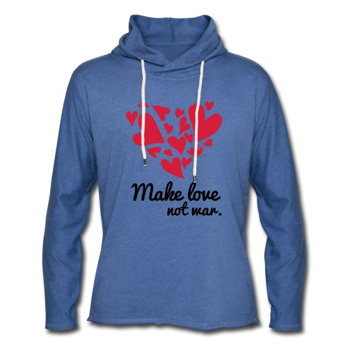 Make Love Not War T-Shirt - Light Unisex Sweatshirt Hoodie