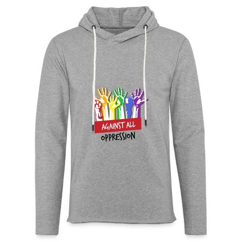 Against All Oppression - Lichte hoodie unisex