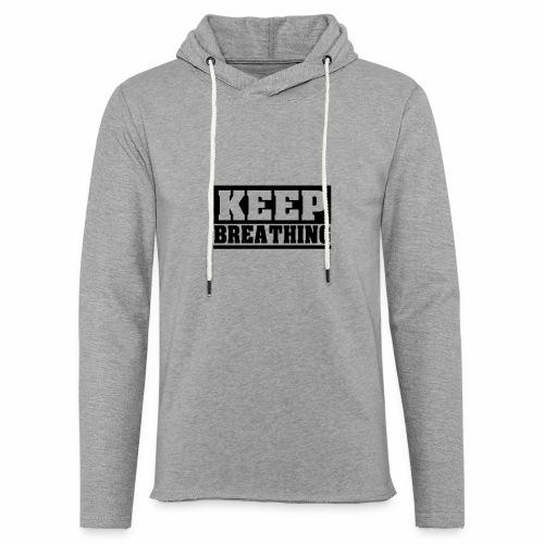 KEEP BREATHING Spruch, atme weiter, schlicht - Leichtes Kapuzensweatshirt Unisex