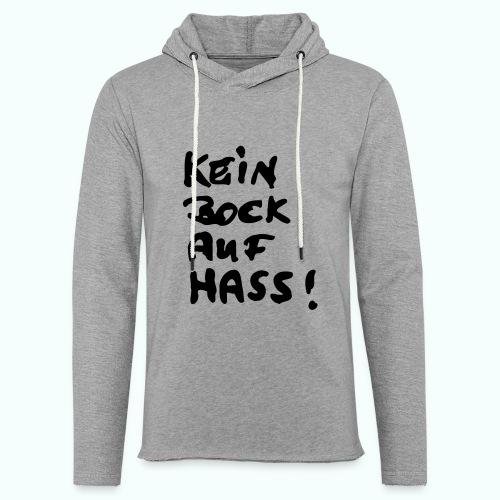 kein bock auf hass - Leichtes Kapuzensweatshirt Unisex