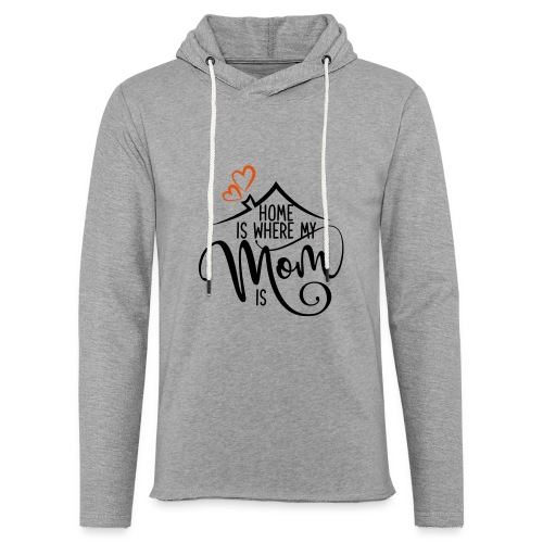 home is mum 01 - Leichtes Kapuzensweatshirt Unisex
