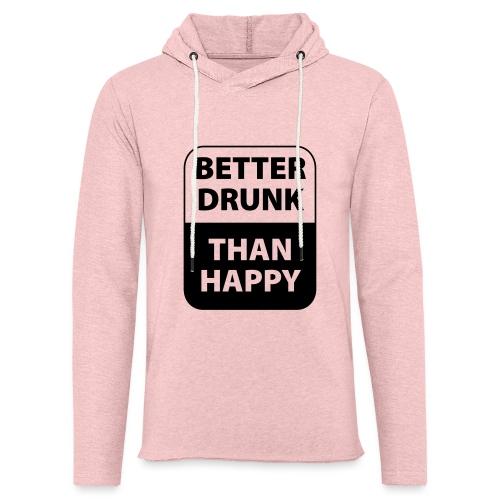mieux ivre qu'heureux - Sweat-shirt à capuche léger unisexe