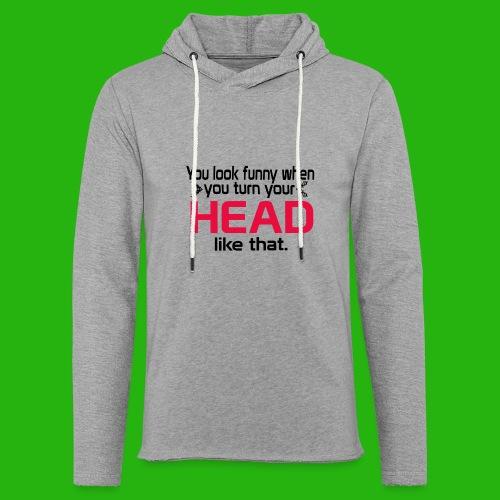 You look funny shirt - Light Unisex Sweatshirt Hoodie