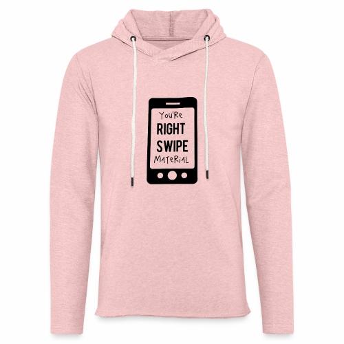 Black Design You re Right Swipe Material - Leichtes Kapuzensweatshirt Unisex
