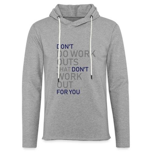 Don't do workouts - Light Unisex Sweatshirt Hoodie