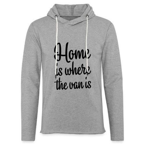 Home is where the van is - Autonaut.com - Light Unisex Sweatshirt Hoodie