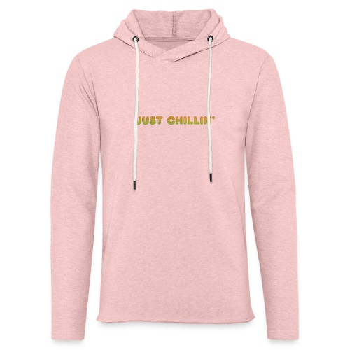 Just Chillin - Light Unisex Sweatshirt Hoodie