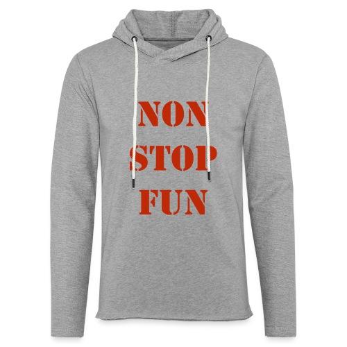 non stop fun - Leichtes Kapuzensweatshirt Unisex