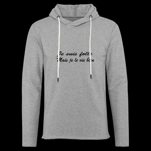 je suis folle - Sweat-shirt à capuche léger unisexe