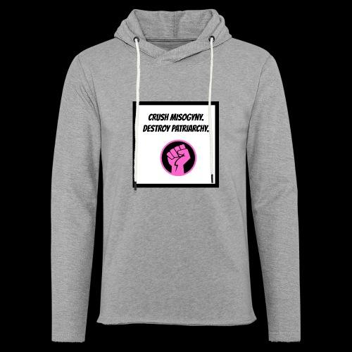 Crush misoginy. Destroy patriarchy. - Light Unisex Sweatshirt Hoodie