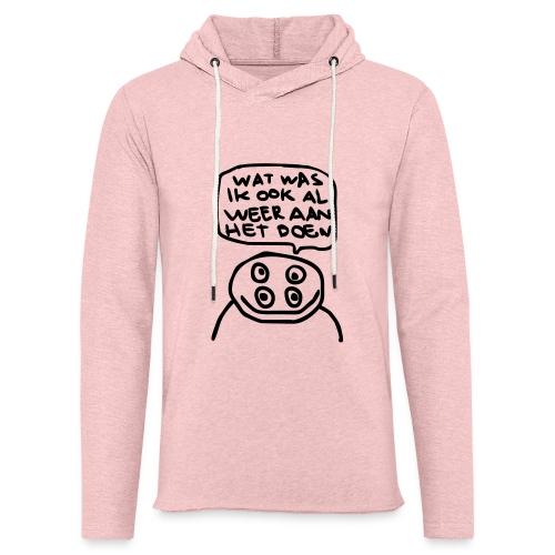 watwasikookalweeraanhetdoen - Lichte hoodie unisex