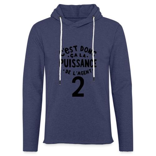 La puissance de l'agent 2 - Sweat-shirt à capuche léger unisexe