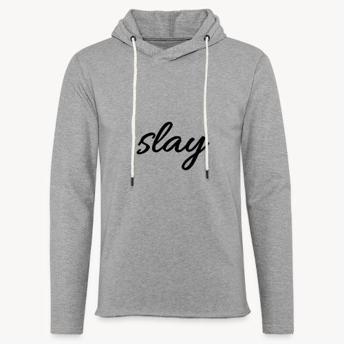 SLAY - Kevyt unisex-huppari