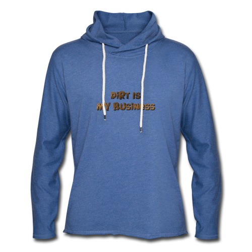 Dirt is my business - Light Unisex Sweatshirt Hoodie