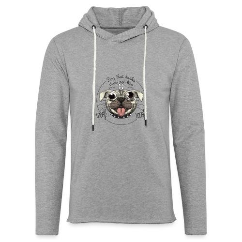 Dog that barks does not bite - Felpa con cappuccio leggera unisex