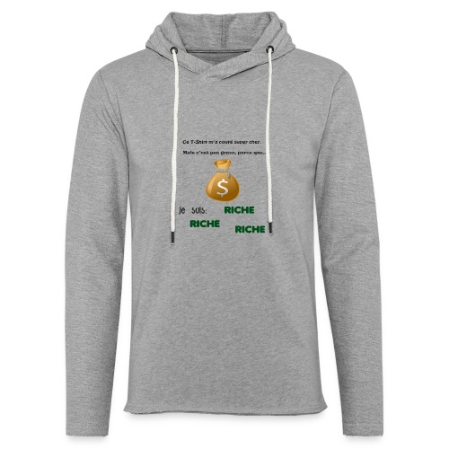 Je suis riche. - Sweat-shirt à capuche léger unisexe