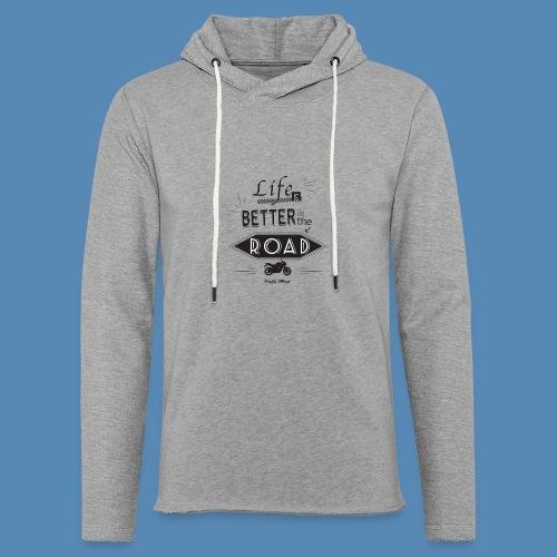 Moto - Life is better on the road - Sweat-shirt à capuche léger unisexe