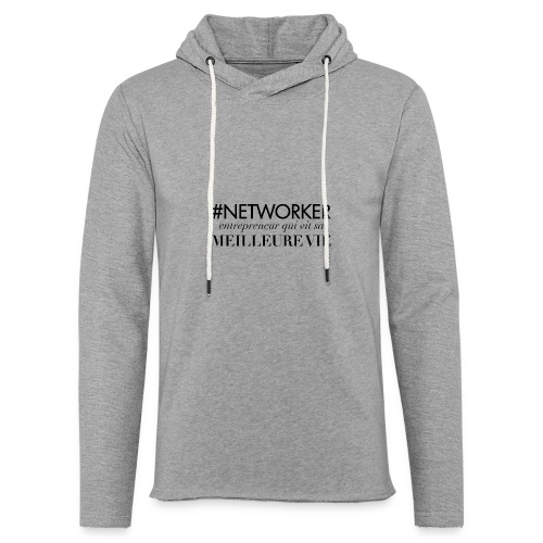 Networker, entrepreneur qui vit sa meilleure vie - Sweat-shirt à capuche léger unisexe