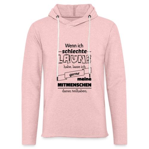 Schlechte Laune - Leichtes Kapuzensweatshirt Unisex