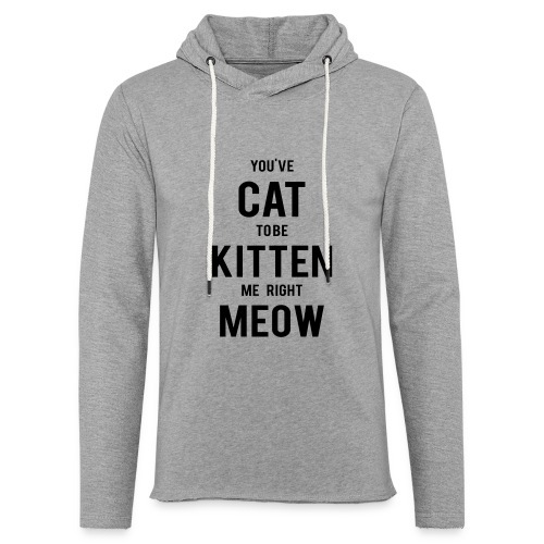 CAT to be KITTEN me - Leichtes Kapuzensweatshirt Unisex
