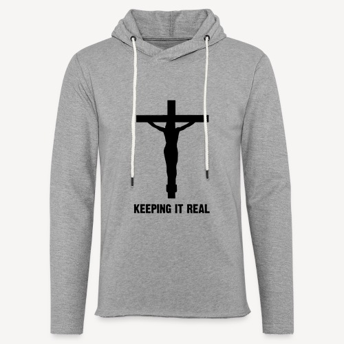 KEEPING IT REAL - Light Unisex Sweatshirt Hoodie