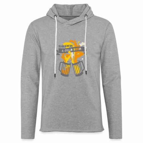 Drink a Cold Beer - Oktoberfest Volksfest Design - Leichtes Kapuzensweatshirt Unisex