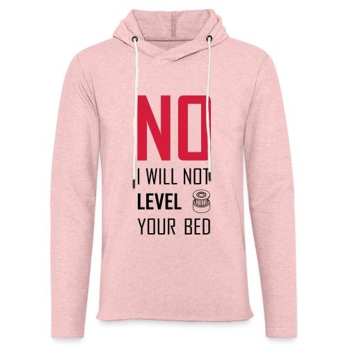 No I will not level your bed (vertical) - Light Unisex Sweatshirt Hoodie