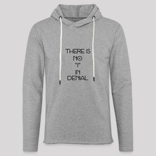 No I in denial - Lichte hoodie unisex