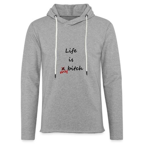 Life Is My Bitch - Sweat-shirt à capuche léger unisexe