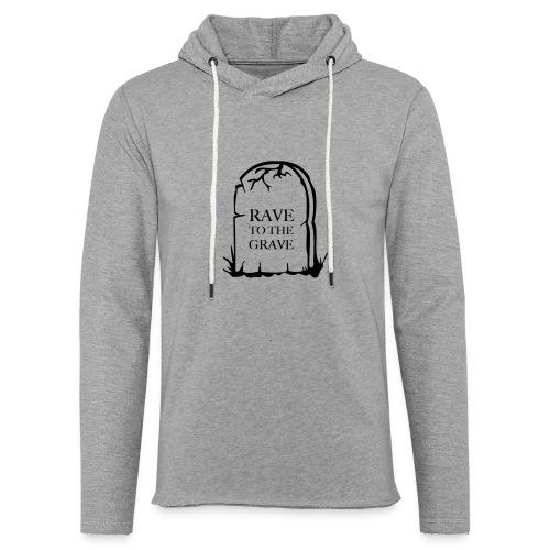Rave to the Grave - Light Unisex Sweatshirt Hoodie