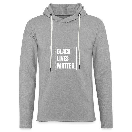 Black Lives Matter T-Shirt BLM #blacklivesmatter - Leichtes Kapuzensweatshirt Unisex