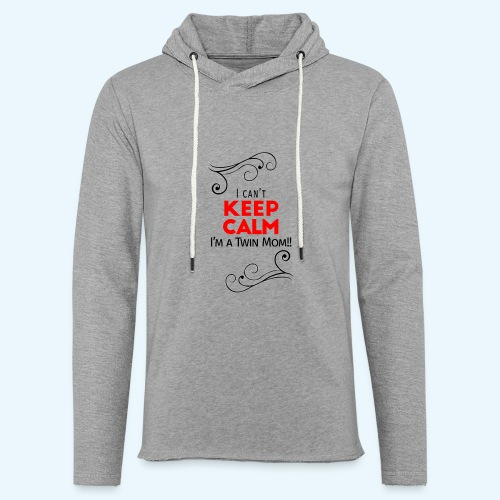 I Can't Keep Calm (voor lichte stof) - Lichte hoodie unisex