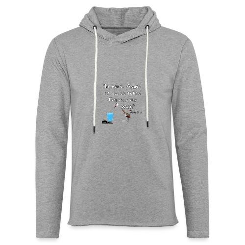Zitat:In meine Augen ist das die besten Erfindung - Leichtes Kapuzensweatshirt Unisex