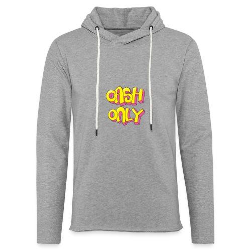Cash only - Lichte hoodie unisex