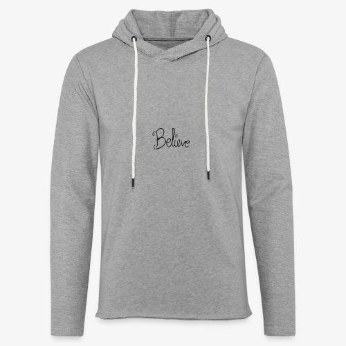Believe - Let sweatshirt med hætte, unisex