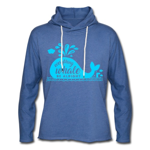 Everything Whale Be Alright - Sweat-shirt à capuche léger unisexe