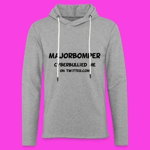 Majorbomper Cyberbullied Me On Twitter.com - Light Unisex Sweatshirt Hoodie